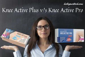 Quelle est la différence entre Knee Active Plus et Knee Active Pro